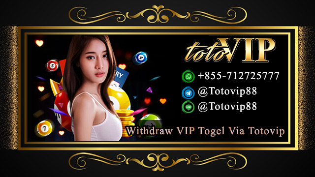 Withdraw VIP Togel Via Totovip